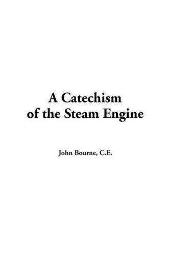 Download A Catechism Of The Steam Engine