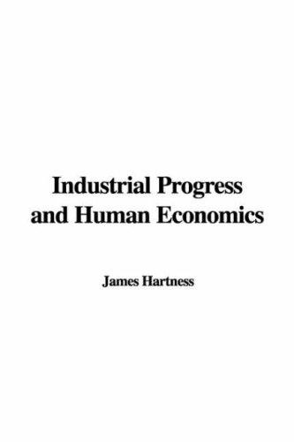 Industrial Progress And Human Economics