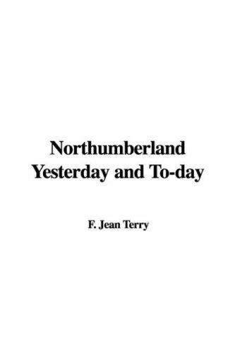 Download Northumberland Yesterday And To-day