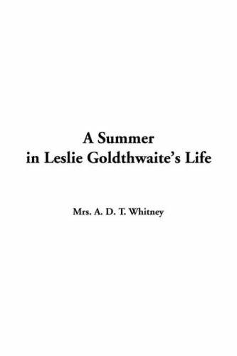 A Summer In Leslie Goldthwaite's Life