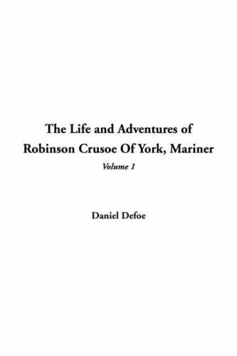 Download The Life And Adventures Of Robinson Crusoe Of York Mariner