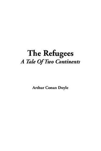 The Refugees by Sir Arthur Conan Doyle