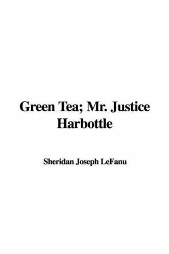 Green Tea; Mr. Justice Harbottle