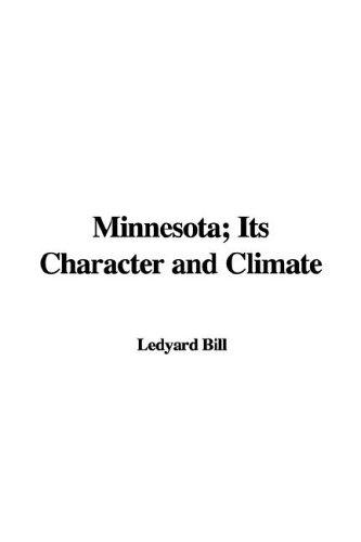Minnesota Its Character And Climate