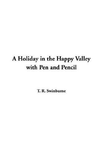 Download A Holiday In The Happy Valley With Pen And Pencil