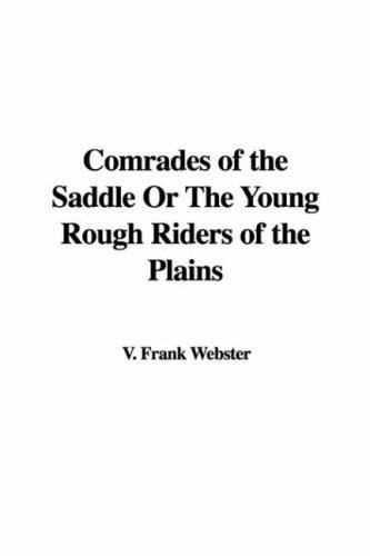 Download Comrades Of The Saddle Or The Young Rough Riders Of The Plains