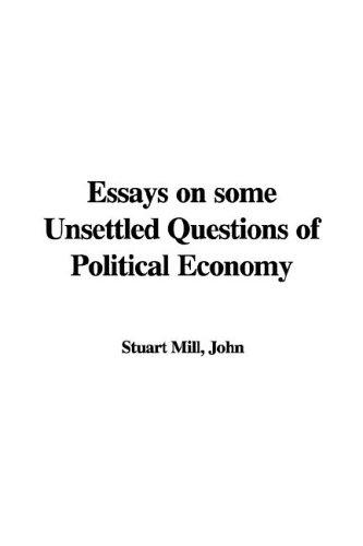 Download The Essays On Some Unsettled Questions Of Political Economy