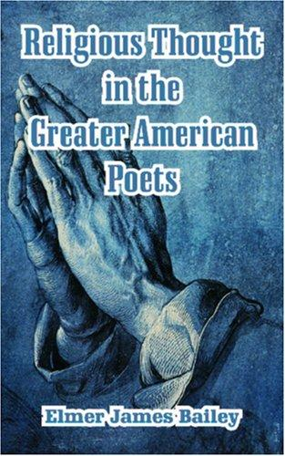Download Religious Thought in the Greater American Poets