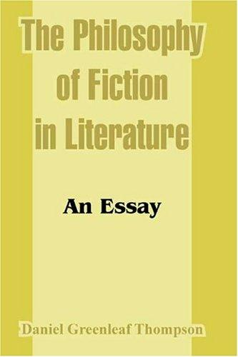 Download The Philosophy of Fiction in Literature