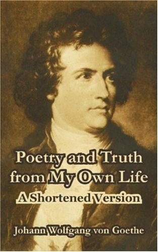 Download Poetry and Truth from My Own Life