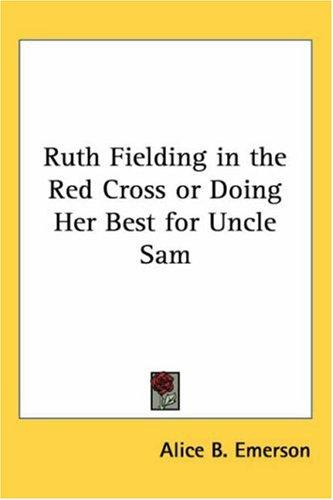 Download Ruth Fielding in the Red Cross or Doing Her Best for Uncle Sam