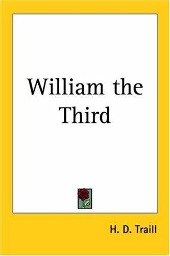 William the Third by Traill, H. D.