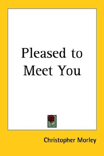 Pleased to Meet You