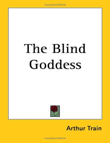 The Blind Goddess by Arthur Train