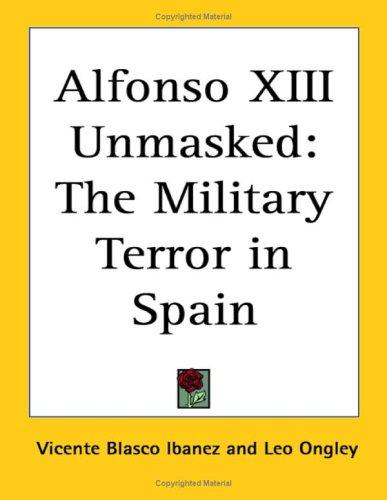 Alfonso XIII Unmasked