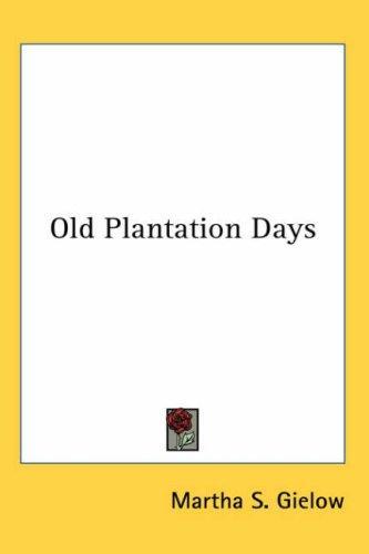 Old Plantation Days