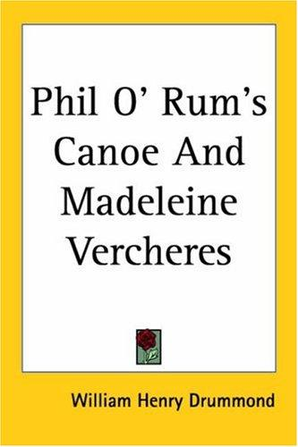Phil O' Rum's Canoe And Madeleine Vercheres