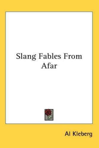 Slang Fables from Afar