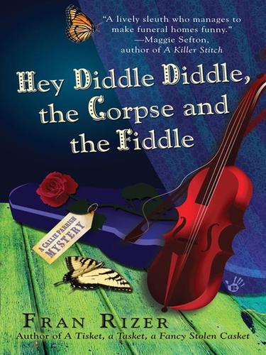 Hey Diddle Diddle, the Corpse and the Fiddle
