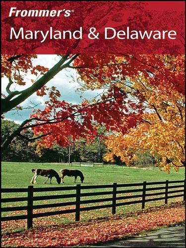 Frommer's® Maryland & Delaware
