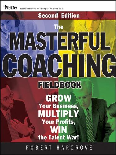 The Masterful Coaching Fieldbook