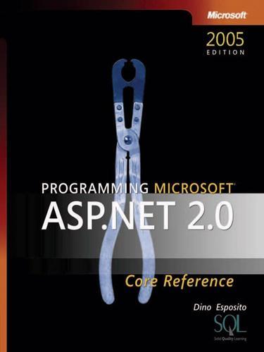 Programming Microsoft® ASP.NET 2.0 Core Reference