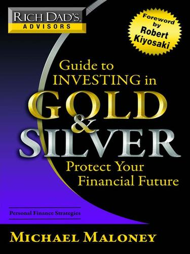 Download Rich Dad's Advisors®: Guide to Investing In Gold and Silver