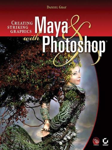 Creating Striking Graphics with Maya and Photoshop