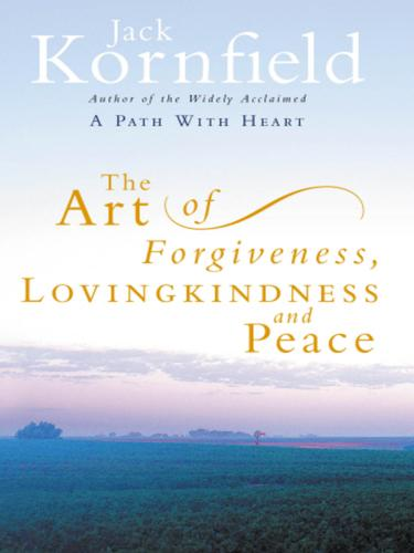 The Art of Forgiveness, Lovingkindness and Peace