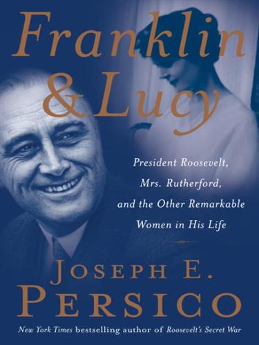 Franklin & Lucy by Joseph E. Persico