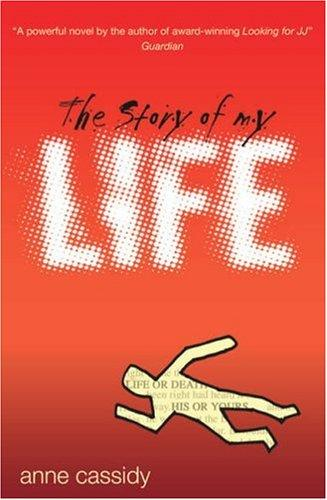 The Story of My Life by Anne Cassidy