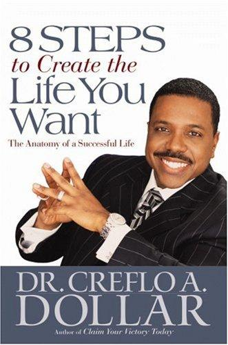 Download 8 Steps to Create the Life You Want