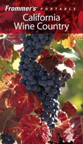 Download Frommer's Portable California Wine Country (Frommer's Portable)
