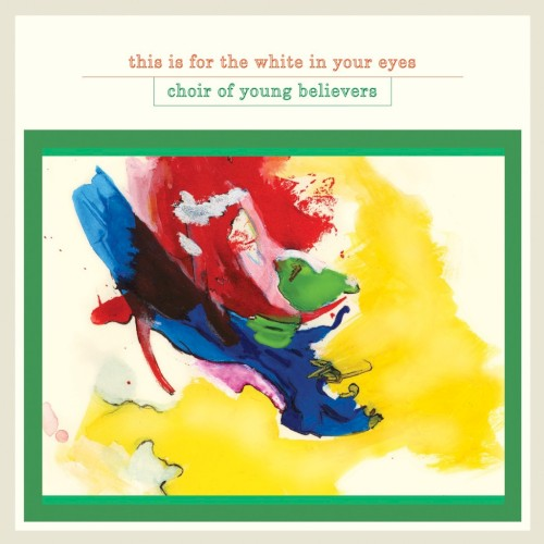 Choir of Young Believers - Action Reaction