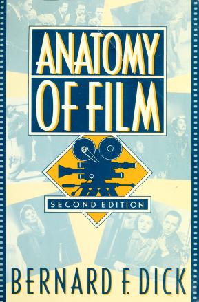 Cover of: Anatomy of film   Bernard F. Dick