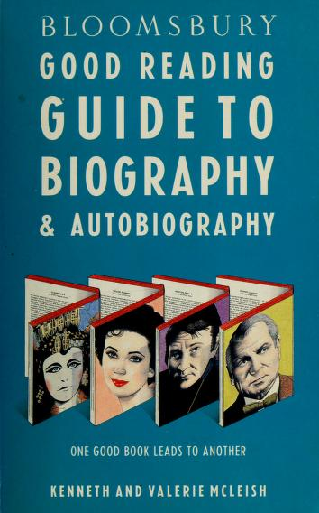 Bloomsbury good reading guide to biography & autobiography by [edited by Kenneth and Valerie McLeish].