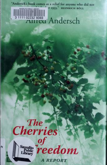 Cover of: The cherries of freedom | Alfred Andersch