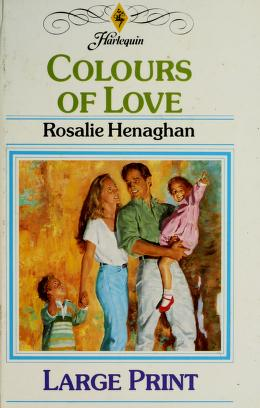 Cover of: Colours of Love | Rosalie Henaghan