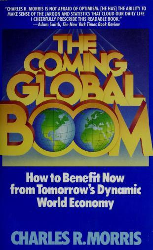 Coming Global Boom by Charles R. Morris
