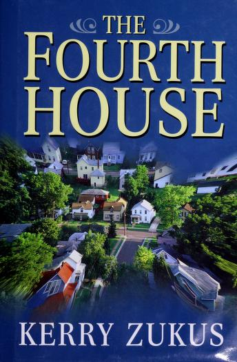 The fourth house by Kerry Zukus