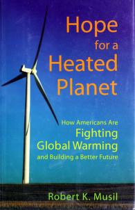 Cover of: Hope for a heated planet | Robert K. Musil