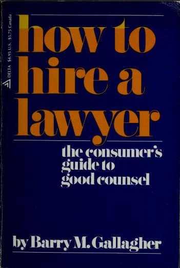 Cover of: How to hire a lawyer | Barry M. Gallagher