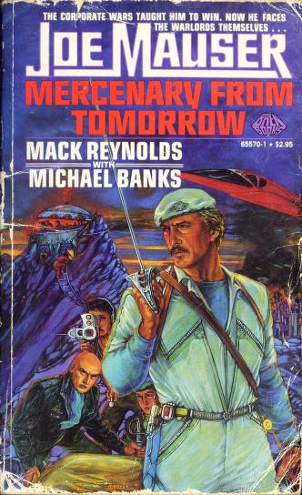 Joe Mauser Mercenary From Tomorrow by Mack Reynolds, Michael Banks