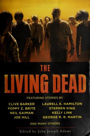 The living dead by Adams, John Joseph (EDT)/ Hill, Joe/ Martin, George R. R./ Barker, Clive