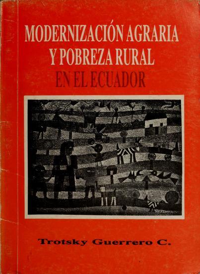 Modernización agraria y pobreza rural en el Ecuador by Trosky Guerrero Carrión