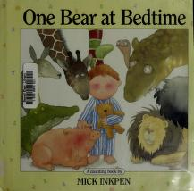 Cover of: One Bear at Bedtime | Mick Inkpen
