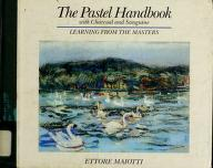 Cover of: The Pastel Handbook Learning from the Masters | Ettore Maiotti
