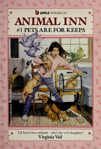 Pets Are for Keeps (Animal Inn, No 1) by Virginia Vail