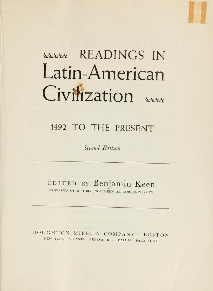 Readings in latin-american civilization,1492 to the present by Benjamin Keen