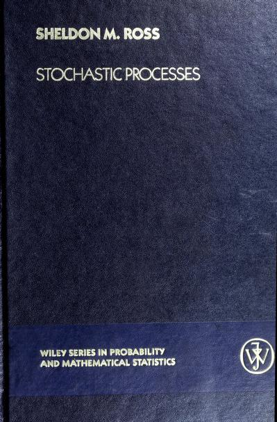 Stochastic processes by Sheldon M. Ross